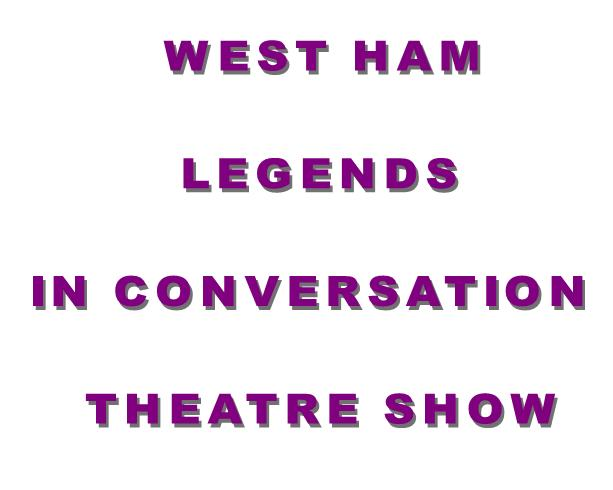 !!!!Forever Blowing Bubbles theatre show featuring Sir Trevor Brooking, Steve Lomas & Tony Gale
